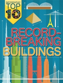 Infographic: Top Ten: Record-Breaking Buildings, Paperback / softback Book