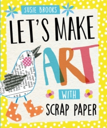 Let's Make Art: With Scrap Paper, Paperback / softback Book
