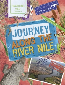 Travelling Wild: Journey Along the Nile, Paperback / softback Book