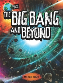 Planet Earth: The Big Bang and Beyond, Paperback / softback Book