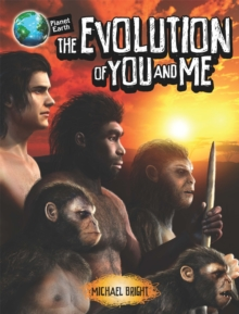 Planet Earth: The Evolution of You and Me, Paperback / softback Book