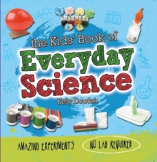 The Kids' Book of Everyday Science, Paperback Book