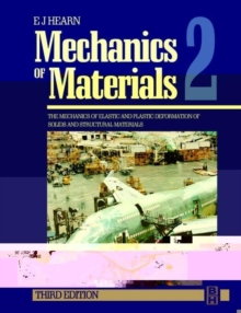 Mechanics of Materials 2 : The Mechanics of Elastic and Plastic Deformation of Solids and Structural Materials, Paperback Book