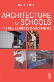 Architecture of Schools: The New Learning Environments, Paperback / softback Book