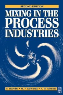 Mixing in the Process Industries : Second Edition, Paperback Book