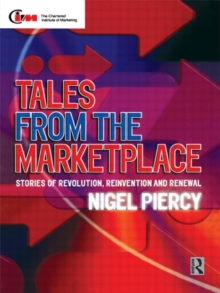 Tales from the Marketplace : Stories of Revolution, Reinvention and Renewal, Paperback Book
