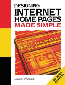 Designing Internet Home Pages Made Simple, Paperback Book