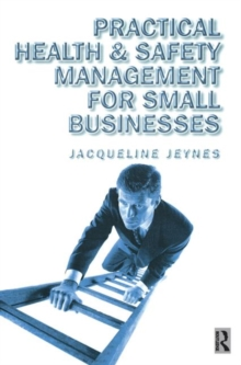 Practical Health and Safety Management for Small Businesses, Paperback / softback Book