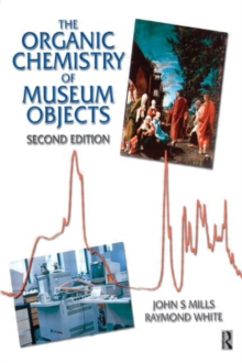 The Organic Chemistry of Museum Objects, Paperback Book