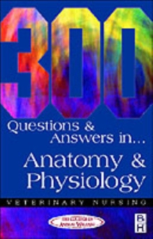 300 Questions and  Answers in Anatomy and Physiology for Veterinary Nurses, Paperback Book