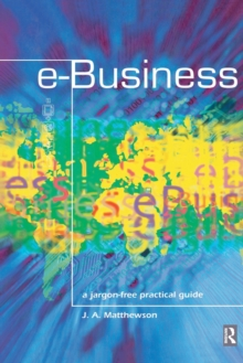e-Business - A Jargon-Free Practical Guide, Paperback / softback Book