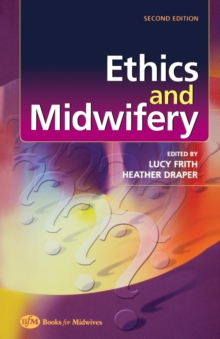 Ethics and Midwifery : Issues in Contemporary Practice, Paperback Book