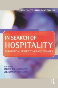 In Search of Hospitality : Theoretical Perspectives and Debates, Paperback Book