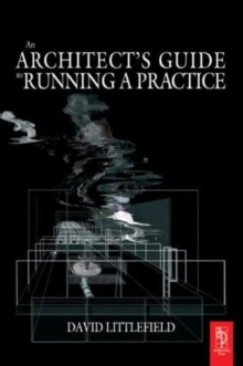 The Architect's Guide to Running a Practice, Paperback / softback Book