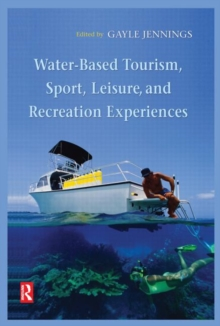 Water-Based Tourism, Sport, Leisure, and Recreation Experiences, Hardback Book