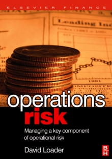 Operations Risk : Managing a Key Component of Operational Risk, Hardback Book