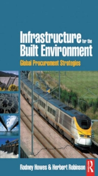 Infrastructure for the Built Environment: Global Procurement Strategies, Paperback / softback Book