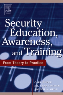 Security Education, Awareness and Training : SEAT from Theory to Practice, Paperback / softback Book