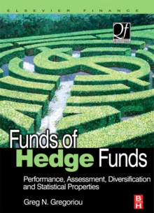Funds of Hedge Funds : Performance, Assessment, Diversification, and Statistical Properties, Hardback Book