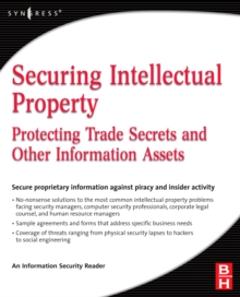 Securing Intellectual Property : Protecting Trade Secrets and Other Information Assets, Paperback / softback Book