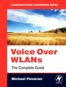 Voice Over WLANS : The Complete Guide, Paperback / softback Book