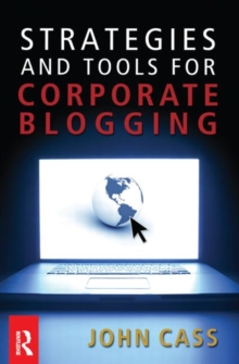 Strategies and Tools for Corporate Blogging, Paperback / softback Book