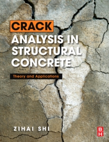 Crack Analysis in Structural Concrete : Theory and Applications, Hardback Book