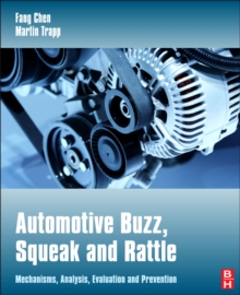 Automotive Buzz, Squeak and Rattle : Mechanisms, Analysis, Evaluation and Prevention, Hardback Book
