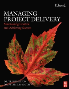 Managing Project Delivery: Maintaining Control and Achieving Success, Paperback / softback Book