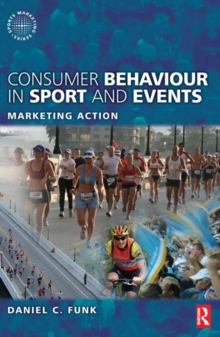 Consumer Behaviour in Sport and Events, Paperback / softback Book
