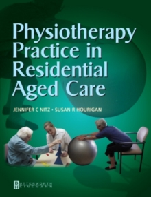 Physiotherapy Practice in Residential Aged Care, Paperback / softback Book