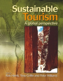 Sustainable Tourism : A Global Perspective, Paperback Book