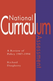National Curriculum Assessment : A Review Of Policy 1987-1994, Paperback / softback Book