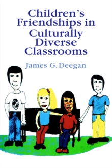 Children's Friendships In Culturally Diverse Classrooms, Paperback / softback Book