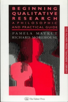 Beginning Qualitative Research : A Philosophical and Practical Guide, Paperback Book