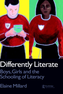 Differently Literate : Boys, Girls and the Schooling of Literacy, Paperback Book