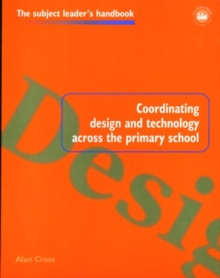 Coordinating Design and Technology Across the Primary School, Paperback / softback Book