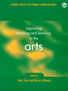 Improving Teaching and Learning in the Arts, Paperback / softback Book