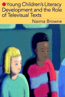 Young Children's Literacy Development and the Role of Televisual Texts, Paperback / softback Book