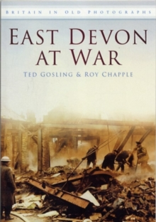 East Devon at War : Britain in Old Photographs, Paperback / softback Book
