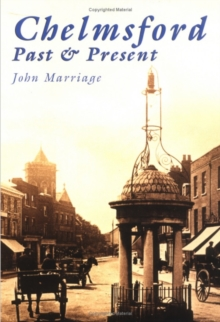 Chelmsford : Past and Present, Paperback / softback Book