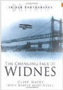 The Changing Face of Widnes, Hardback Book
