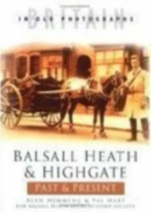 Balsall Heath & Highgate Past & Present, Paperback / softback Book