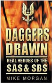 Daggers Drawn : Real Heroes of the SAS & SBS, Paperback Book