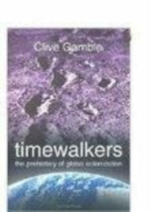 Timewalkers : The Prehistory of Global Colonization, Paperback / softback Book