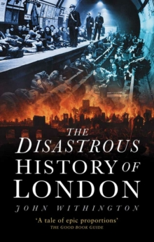 The Disastrous History of London, Paperback / softback Book