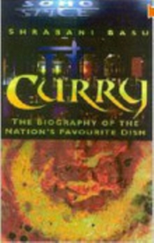 Curry : The Biography of the Nation's Favourite Dish, Hardback Book