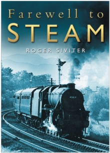 Farewell to Steam, Paperback / softback Book