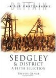 Sedgley and District in Old Photographs, Paperback / softback Book