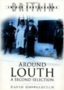 Around Louth : The Second Selection, Paperback / softback Book